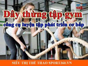Dây thừng tập gym – công cụ luyện tập phát triển cơ bắp hiệu quả
